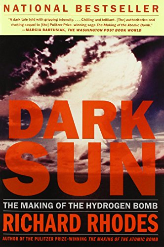 Dark Sun: The Making of the Hydrogen Bomb by Richard Rhodes