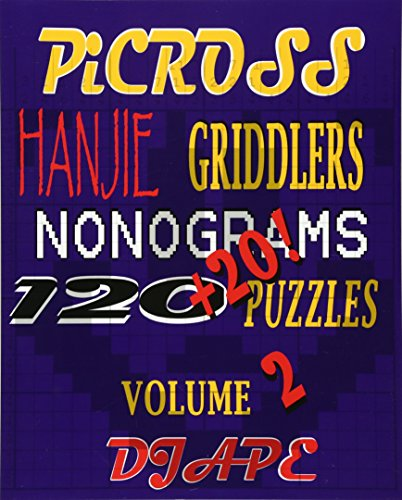 Picross, Hanjie, Griddlers, Nonograms: 120+20! Puzzles: Volume 2