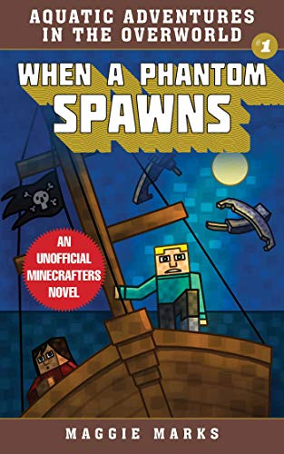 When a Phantom Spawns: An Unofficial Minecrafters Novel (Aquatic Adventures in the Overworld Book 1) (English Edition)