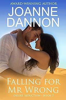 Falling for Mr Wrong (Desert Seduction Book 2) by [Joanne Dannon]