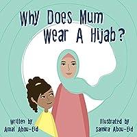 Why Does Mum Wear A Hijab?