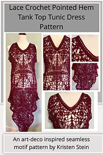 Lace Crochet Pointed Hem Tank Top Tunic Dress Pattern: An art-deco inspired seamless...