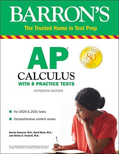 AP Calculus: With 8 Practice Tests (Barron\'s Test Prep)