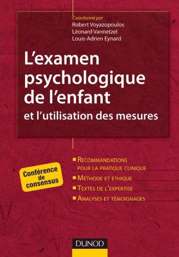 L'examen psychologique de l'enfant et l'utilisation des mesures - Conférence de consensus: Conférence de consensus