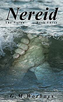 Nereid (The Narun Book 3) by [G. M. Worboys]