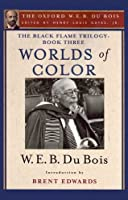 Worlds of Color (The Black Flame Trilogy: Oxford W. E. B. Du Bois)