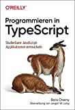 Programmieren in TypeScript: Skalierbare JavaScript-Applikationen entwickeln (Animals)