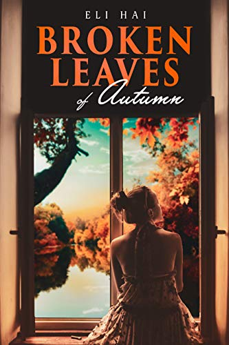 Broken Leaves of Autumn: A Novel