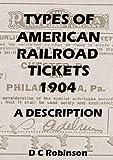 TYPES OF AMERICAN RAILROAD TICKETS: 1904 A DESCRIPTION (English Edition)