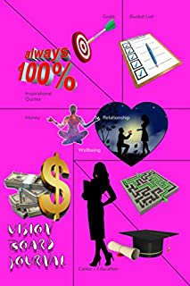 VISION BOARD JOURNAL: 6x9 inch Notebook for women to make visions and dreams come true regarding relationship career money wellbeing education goals and bucket lists