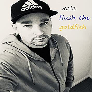 Flush the Goldfish