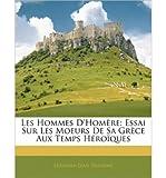 Les Hommes D'Hom Re: Essai Sur Les Moeurs de Sa Gr Ce Aux Temps H Ro Ques (Paperback)(French) - Common