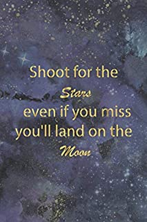 Shoot for the Stars even if you miss You'll land on the moon: Blank dot grid notebook with inspiring quotes inside. Size 6x9 inch. Great for writing, ... dairy. Suitable for Bullet method.