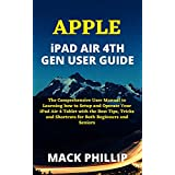 APPLE iPAD AIR 4TH GEN USER GUIDE: The Comprehensive User Manual to Learning how to Setup and Operate Your iPad Air 4 Tablet with the Best Tips, Tricks ... Both Beginners and Seniors (English Edition)