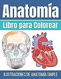 Libro para Colorear Anatomía: Ilustraciones Simples para Colorear