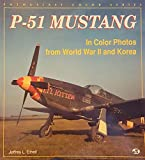 P-51 Mustang in Color Photos from World War II and Korea (Enthusiast Color Series)