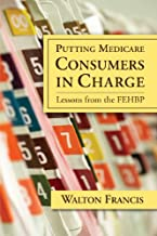 Putting Medicare Consumers in Charge: Lesson from the FEHBP (AEI Studies on Medicare Reform)
