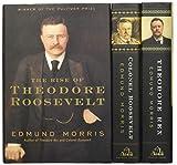 Edmund Morris s Theodore Roosevelt Trilogy Bundle: The Rise of Theodore Roosevelt, Theodore Rex, and Colonel Roosevelt