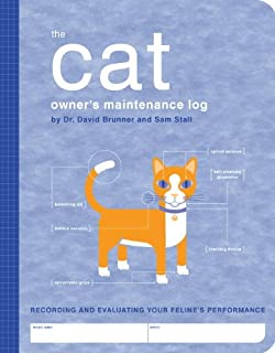 The Cat Owner's Maintenance Log: A Record of Your Feline's Performance (Owner's and Instruction Manual)