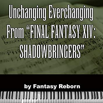 """Unchanging Everchanging (from """"Final Fantasy XIV Shadowbringers"""")"""