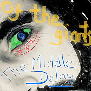 The Middle Delay