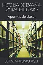 HISTORIA DE ESPAÑA 2º BACHILLERATO.: Apuntes de clase.