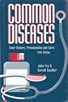 Common diseases :: their nature, prevalence, and care
