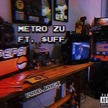 Metro Zu (feat. $uff)