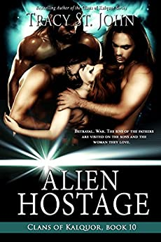Alien Hostage (Clans of Kalquor Book 10) by [Tracy St. John]