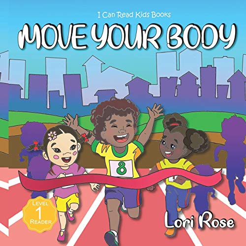 Move Your Body: I Can Read Books for Kids Level 1 (I Can Read Kids Books)