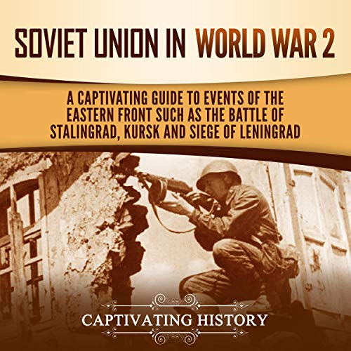 Soviet Union in World War 2 Audiobook By Captivating History cover art