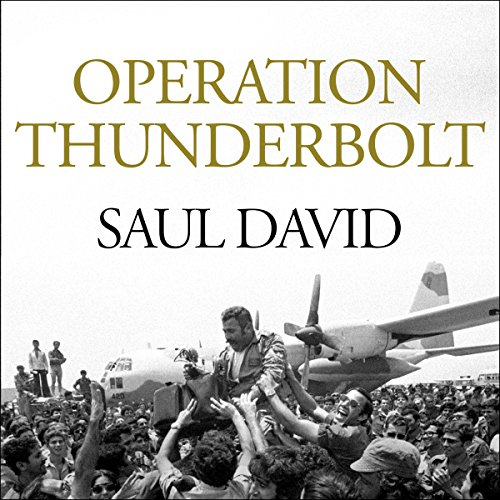 Operation Thunderbolt     The Entebbe Raid - the Most Audacious Hostage Rescue Mission in History              De :                                                                                                                                 Saul David                               Lu par :                                                                                                                                 Peter Ganim                      Durée : 14 h et 49 min     1 notation     Global 5,0