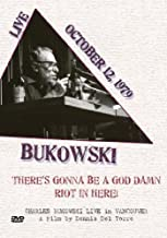 Charles Bukowski - There's Gonna Be a God Damn Riot in Here by Monday Media by Jon Monday
