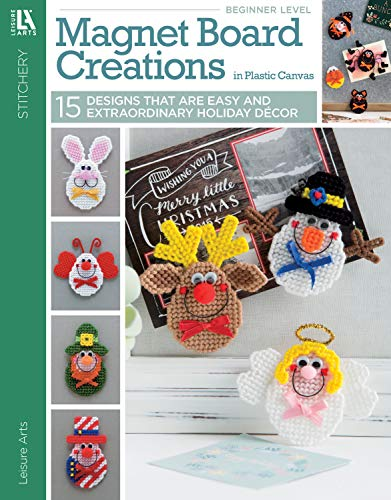 Magnet Board Creations in Plastic Canvas: 15 Designs That Are Easy and Extraordinary Holiday Décor (English Edition)