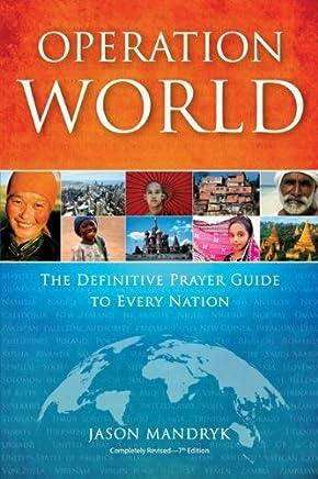 Operation World: The Definitive Prayer Guide to Every Nation (Operation World Set) by Jason Mandryk(2010-11-15)