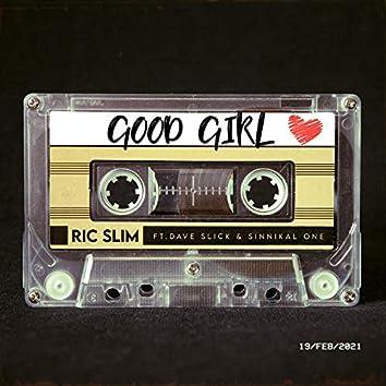 Good Girl (feat. Dave Slick & Sinnikal One)
