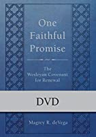 One Faithful Promise: The Wesleyan Covenant for Renewal [DVD]