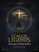 Riot Games: League of Legends: Realms of Runeterra (Official Companion)