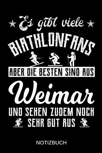 Es gibt viele Biathlonfans aber die besten sind aus Weimar und sehen zudem noch sehr gut aus: A5 Notizbuch | Liniert 120 Seiten | ... | Ostern | Vatertag | Muttertag | Namenstag