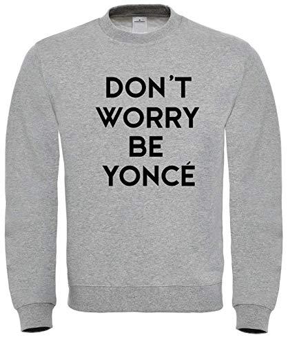 Benefitclothing Love Beyonce Don't Worry Stay Calm Sweatshirt