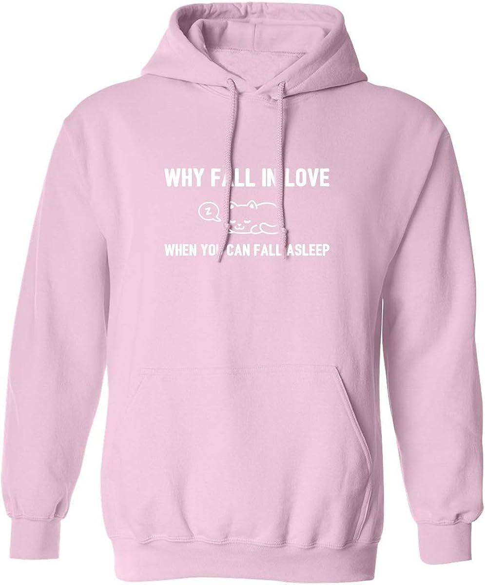 Why Fall In Love. . . Fall Asleep Adult Hooded Sweatshirt