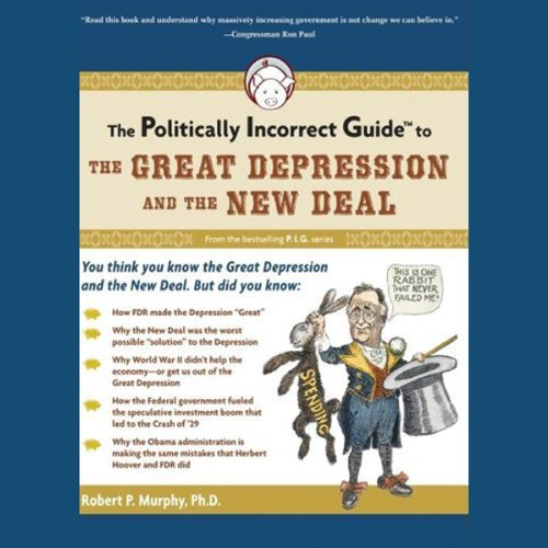 The Politically Incorrect Guide to the Great Depression and the New Deal cover art