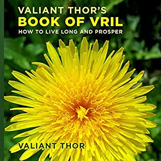 Valiant Thor's Book of Vril: How to Live Long and Prosper audiobook cover art