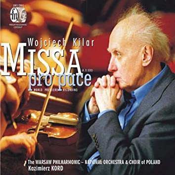 Kilar, W.: Missa Pro Pace