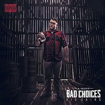 Bad Choices, Big Gains