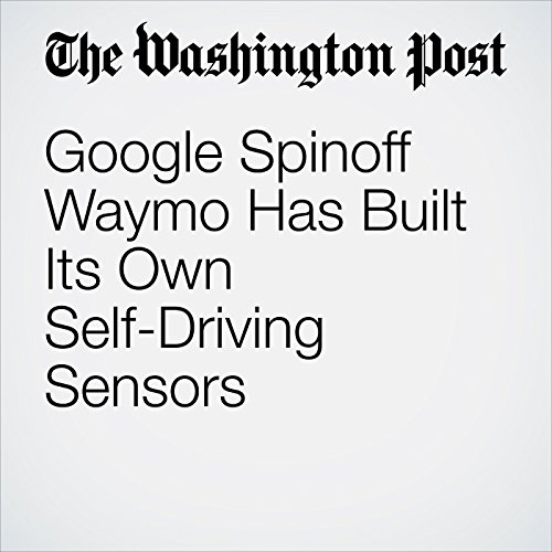 Google Spinoff Waymo Has Built Its Own Self-Driving Sensors copertina