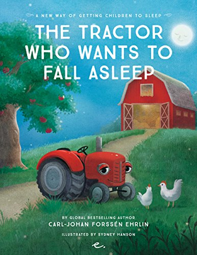 The Tractor Who Wants to Fall Asleep: A New Way of Getting Children to Fall Asleep