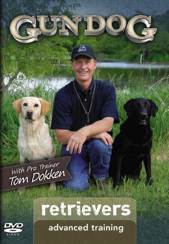 Gun Dog Advanced Training: Retrievers DVD