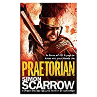 Praetorian (Roman Legion II) by Simon Scarrow(1905-07-04)