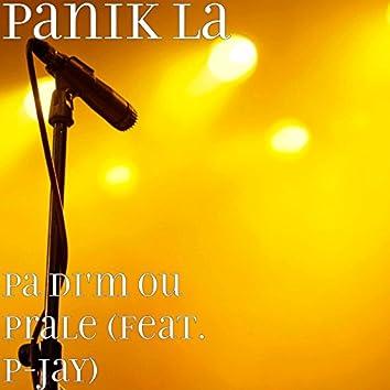 Pa Di'm Ou Prale (feat. P-Jay)
